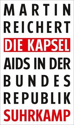 Die Kapsel (eBook, ePUB) - Reichert, Martin