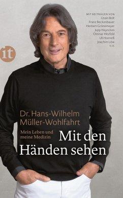 Mit den Händen sehen (eBook, ePUB) - Müller-Wohlfahrt, Hans-Wilhelm