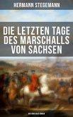 Die letzten Tage des Marschalls von Sachsen (Historischer Roman) (eBook, ePUB)