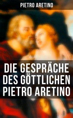 Die Gespräche des göttlichen Pietro Aretino (Vo...