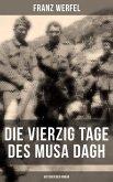 Die vierzig Tage des Musa Dagh (Historischer Roman) (eBook, ePUB)