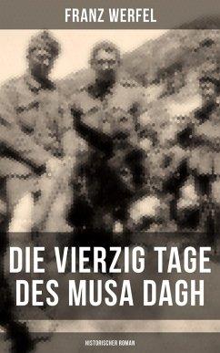 Die vierzig Tage des Musa Dagh (Historischer Roman) (eBook, ePUB) - Werfel, Franz