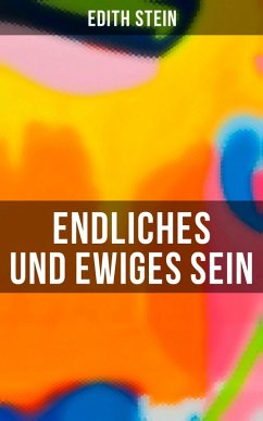 Endliches und ewiges Sein (eBook, ePUB) - Stein, Edith