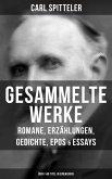 Gesammelte Werke: Romane, Erzählungen, Gedichte, Epos & Essays (Über 140 Titel in einem Buch) (eBook, ePUB)
