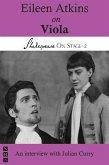 Eileen Atkins on Viola (Shakespeare On Stage) (eBook, ePUB)