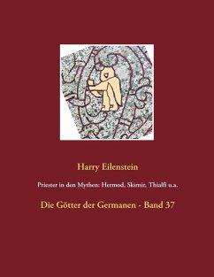 Priester in den Mythen: Hermod, Skirnir, Thialfi u.a. (eBook, ePUB)