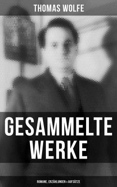 Gesammelte Werke: Romane, Erzählungen & Aufsätze (eBook, ePUB) - Wolfe, Thomas