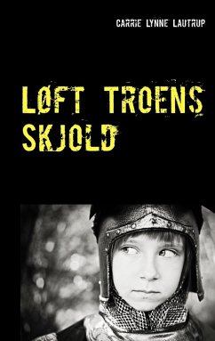 9788771880250 - Lautrup, Carrie Lynne: Løft Troens Skjold (eBook, ePUB) - Bog