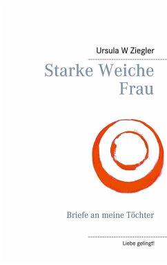 Starke Weiche Frau (eBook, ePUB)