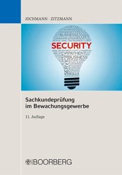 Sachkundeprüfung im Bewachungsgewerbe (eBook, PDF) - Jochmann, Ulrich; Zitzmann, Jörg