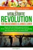 Die Vitalstoffe Revolution für ein gesundes & langes Leben (eBook, ePUB)