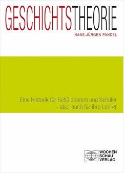 Geschichtstheorie (eBook, PDF) - Pandel, Hans-Jürgen