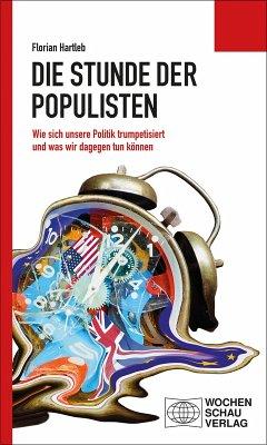 Die Stunde der Populisten (eBook, PDF) - Hartleb, Florian
