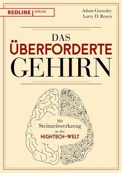Das überforderte Gehirn (eBook, ePUB) - Rosen, Larry D.; Gazzaley, Adam