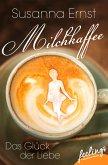 Milchkaffee – Das Glück der Liebe (eBook, ePUB)