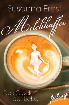 Milchkaffee ? Das Glück der Liebe (eBook, ePUB)