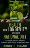 Health and Longevity through Rational Diet - Practical hints in regard to food and the usefulness or harmful effects of the various articles of diet (eBook, ePUB)