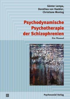 Psychodynamische Psychotherapie der Schizophrenien (eBook, PDF) - Lempa, Günter; Haebler, Dorothea von; Montag, Christiane