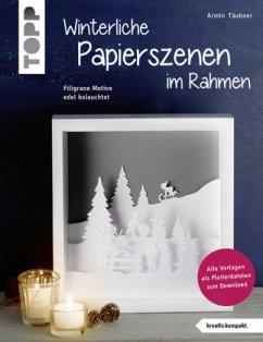 Winterliche Papierszenen im Rahmen (kreativ.kompakt) - Täubner, Armin