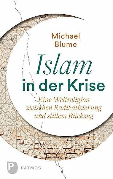 Islam in der Krise - Blume, Michael