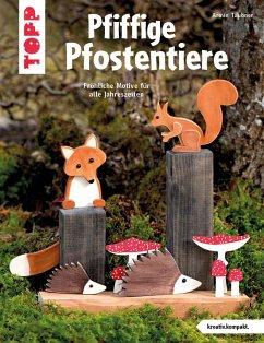 Pfiffige Pfostentiere (kreativ.kompakt) - Täubner, Armin