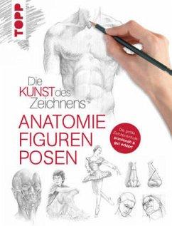 Die Kunst des Zeichnens - Anatomie, Figuren, Posen - frechverlag