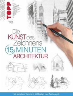 Die Kunst des Zeichnens 15 Minuten - Architektur - frechverlag