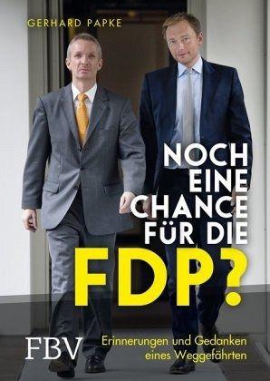 Noch eine Chance für die FDP? - Papke, Gerhard
