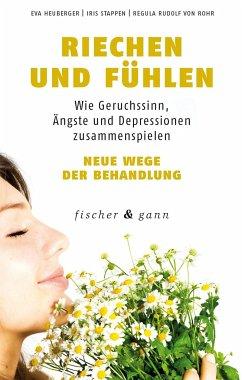 Riechen und Fühlen - Heuberger, Eva; Stappen, Iris; Rudolf von Rohr, Regula