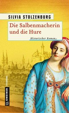 Die Salbenmacherin und die Hure / Die Salbenmacherin Bd.3 - Stolzenburg, Silvia