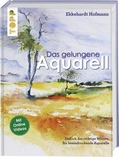 Das gelungene Aquarell - Hofmann, Ekkehardt