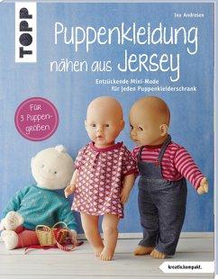Puppenkleidung nähen aus Jersey (kreativ.kompakt.) - Andresen, Ina