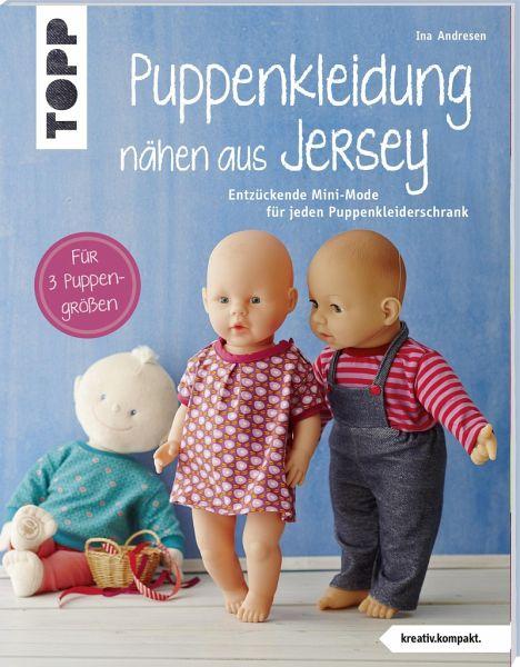 Puppenkleidung Nähen Aus Jersey Kreativkompakt Von Ina Andresen