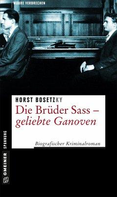 Die Brüder Sass - Geliebte Ganoven - Bosetzky, Horst