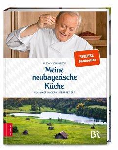 Meine neubayerische Küche - Schuhbeck, Alfons