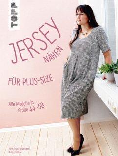 Jersey nähen für Plus-Size - Engel-Dingelstaedt, Karin; Instone, Andrea