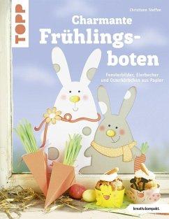 Charmante Frühlingsboten (kreativ.kompakt.) - Steffan, Christiane