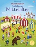 Mein Stickerbuch: Das Leben im Mittelalter
