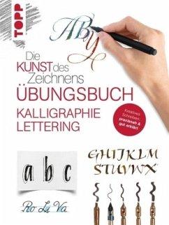 Die Kunst des Zeichnens - Kalligraphie Lettering Übungsbuch - frechverlag