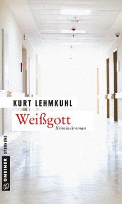 Weißgott - Lehmkuhl, Kurt