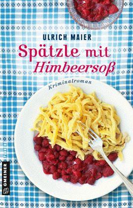 Spätzle mit Himbeersoß - Maier, Ulrich