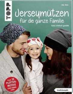 Jerseymützen für die ganze Familie (kreativ.kompakt.) - Meis, Ilka