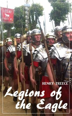 Legions of the Eagle (Henry Treece) (Literary Thoughts Edition) (eBook, ePUB) - Treece, Henry