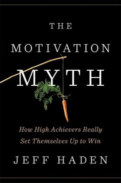 The Motivation Myth - Haden, Jeff