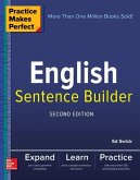 Practice Makes Perfect English Sentence Builder, Second Edition