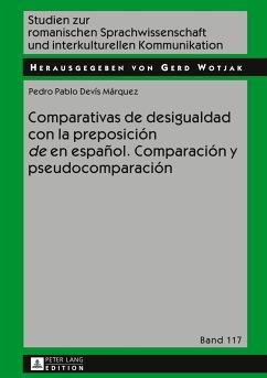 Comparativas de desigualdad con la preposición «de» en español. Comparación y pseudocomparación - Devís Márquez, Pablo