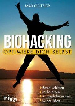 Biohacking - Optimiere dich selbst - Gotzler, Max;Gotzler, Maximilian