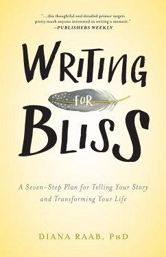 Writing for Bliss - Raab, Diana