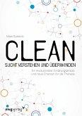 Clean - Sucht verstehen und überwinden