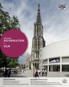 Orte der Reformation: Ulm